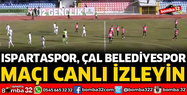 ıspartaspor çal belediyespor maçı
