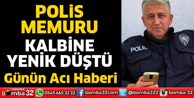 POLİS MEMURU KALBİNE YENİLDİ