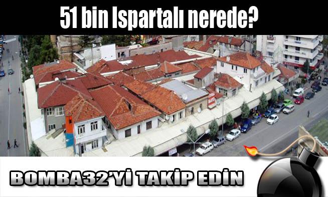 51 bin Ispartalı nerede?