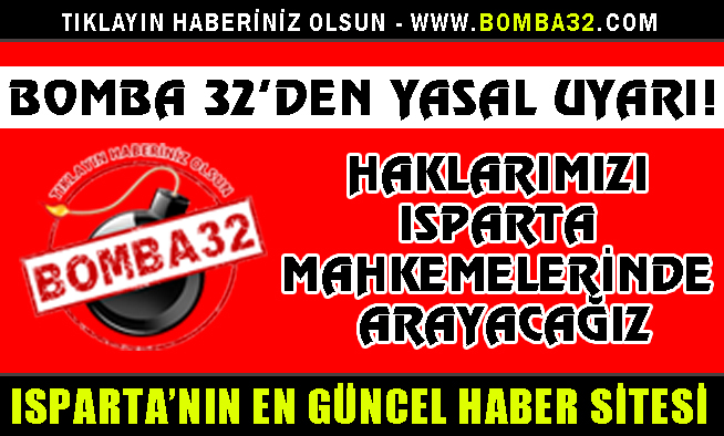BOMBA 32'DEN YASAL UYARI!