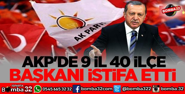 AK PARTİDE 9 İL 40 İLÇE BAŞKANI İSTİFA ETTİ