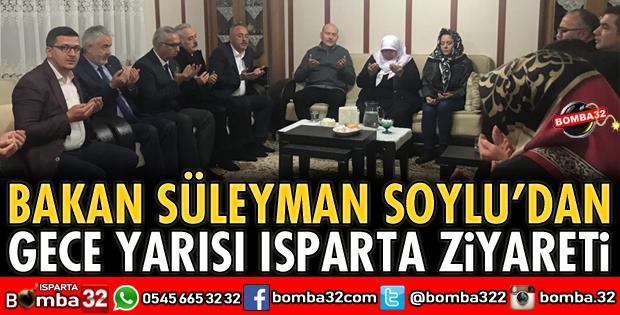BAKAN SOYLU'DAN GECE YARISI ISPARTA ZİYARETİ