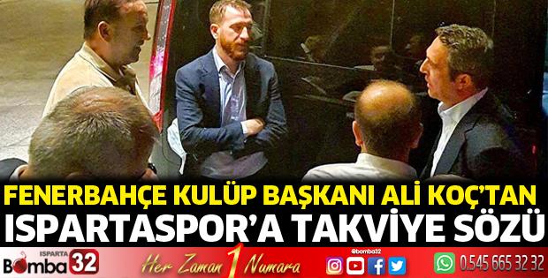 Başkan Koç'tan Ispartaspor'a takviye sözü