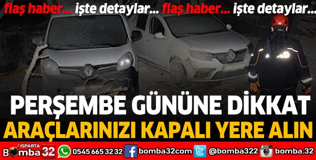 Bu uyarıya dikkat! Araçlarınızı kapalı yere alın!