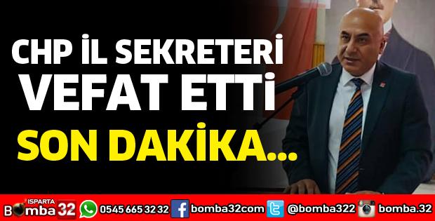 CHP İL SEKRETERİ VEFAT ETTİ