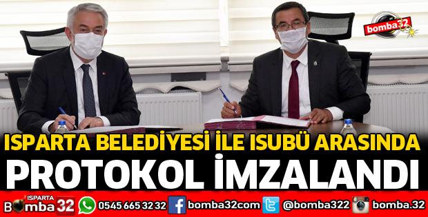 ISPARTA BELEDİYESİ İLE ISUBÜ ARASINDA PROTOKOL İMZALANDI