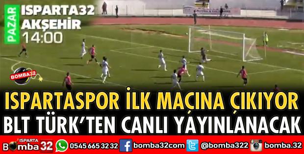 ISPARTA32SPOR AKŞEHİRSPOR'U AĞIRLIYOR