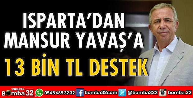 ISPARTA'DAN MANSUR YAVAŞ'A 13 BİN TL DESTEK
