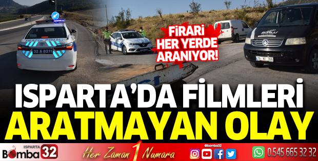 Isparta'da filmleri aratmayan olay