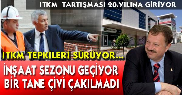 ITKM TEPKİLERİ SÜRÜYOR...