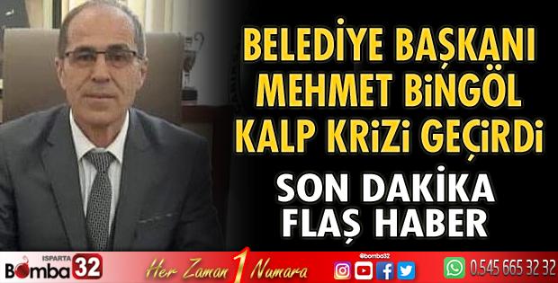 Mehmet Bingöl kalp krizi geçirdi