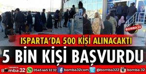 500 KİŞİLİK İŞ İÇİN 5 BİN BAŞVURU YAPILDI