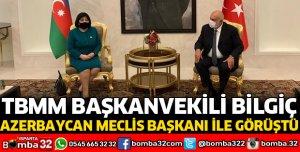 AZERBAYCAN MECLİS BAŞKANI İLE GÖRÜŞTÜ