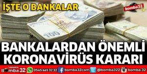 BANKALARDAN ÖNEMLİ KORONAVİRÜS KARARI