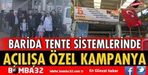 BARİDA TENTE SİSTEMLERİNDEAÇILIŞA ÖZEL KAMPANYA