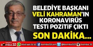 BELEDİYE BAŞKANI KAHRAMAN'IN TESTİ POZİTİF ÇIKTI