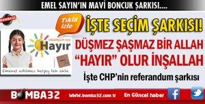 CHP'NİN İŞTE REFERANDUM ŞARKISI  TIKLA DİNLE