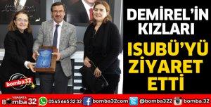 DEMİREL'İN KIZLARINDAN ISUBÜ'YE ZİYARET