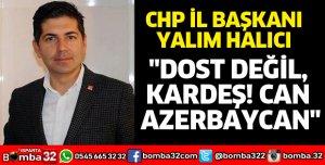 DOST DEĞİL, KARDEŞ AZERBAYCAN