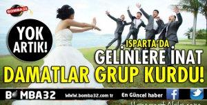 GELİNLERE İNAT GRUP KURDULAR!