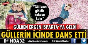 GÜLBEN ERGEN ISPARTA'YA GELDİ