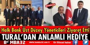 HALK BANK ÜST DÜZEY YÖNETİCİLERİNDEN TURAL'A ZİYARET