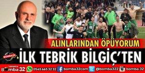 İLK TEBRİK BİLGİÇ'TEN