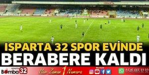 Isparta 32 Spor evinde berabere kaldı