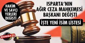 ISPARTA AĞIR CEZA MAHKEMESİ BAŞKANI DEĞİŞTİ!