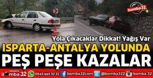 ISPARTA ANTALYA YOLUNDA PEŞ PEŞE KAZALAR