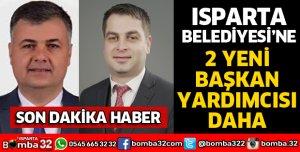 ISPARTA BELEDİYESİNE 2 BAŞKAN YARDIMCISI DAHA