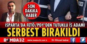 ISPARTA İŞ ADAMI SEDAT ÖZ SERBEST BIRAKILDI
