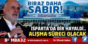 ISPARTA ŞEHİR HASTANESİ İÇİN SABIR İSTİYORUZ!