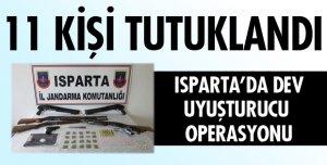 ISPARTA UYUŞTURUCU OPERASYONUNA 11 TUTUKLAMA