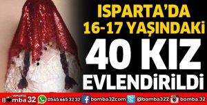 ISPARTA'DA 16-17 YAŞINDAKİ 40 KIZ EVLENDİRİLDİ