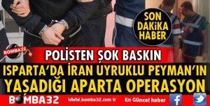 ISPARTA'DA İRAN UYRUKLU ŞAHSIN KALDIĞI APARTA OPERASYON