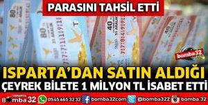 ISPARTA'DA SATILAN ÇEYREK BİLETE 1 MİLYON TL İKRAMİYE ÇIKTI