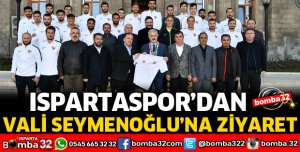 ISPARTASPOR'DAN VALİ SEYMENOĞLU'NA ZİYARET