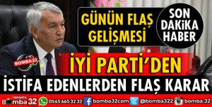 İYİ PARTİ'DEN İSTİFA EDENLERDEN FLAŞ KARAR
