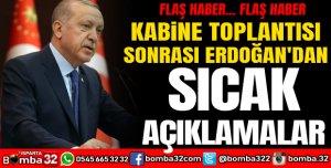 KABİNE TOPLANTISI SONRASI ERDOĞAN'DAN FLAŞ AÇIKLAMALAR