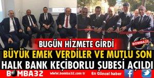 KEÇİBORLU HALK BANK ŞUBESİ AÇILDI