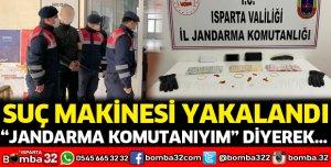 Kendisini Jandarma Komutanı olarak tanıtan dolandırıcı yakalandı