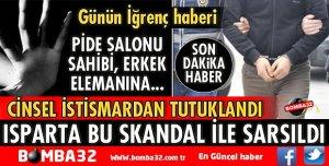 PİDE SALONU SAHİBİ CİNSEL İSTİSMARDAN TUTUKLANDI