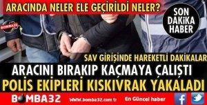 POLİS UYGULAMA NOKTASINDA ARACINI BIRAKIP KAÇAN ŞÜPHELİ YAKALANDI