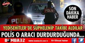 POLİSİN DURDURDUĞU ARAÇTA UYUŞTURUCU ELE GEÇİRİLDİ