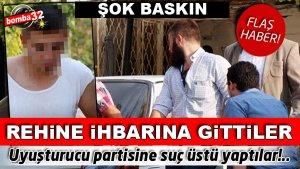 POLİSTEN UYUŞTURUCU PARTİSİNE ŞOK BASKIN