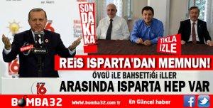 REİS ISPARTA'DAN MEMNUN!