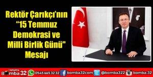 """Rektör Çarıkçı'nın """"15 Temmuz Demokrasi ve Milli Birlik Günü"""