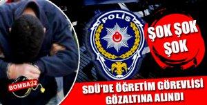 SDÜ'de öğretim görevlisi gözaltına alındı