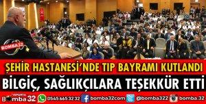 ŞEHİR HASTANESİ'NDE TIP BAYRAMI KUTLANDI